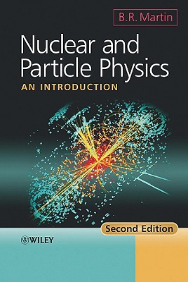 Nuclear and Particle Physics By Martin, B. R.