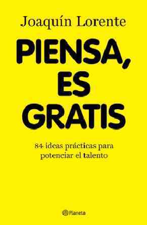 Piensa, es gratis / Think, It's Free By Soler, Joaquin Lorente