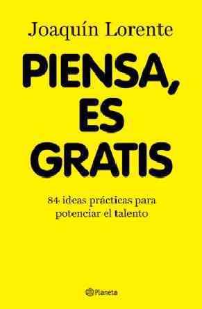 Piensa, es gratis / Think, It's Free By Soler, Joaquin Lorente